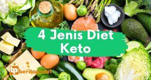 4 Jenis Diet Keto Yang Perlu Kamu Tahu