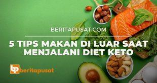 5 Tips Makan di Luar Saat Menjalani Diet Keto