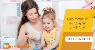 Cara Membuat Ide Kerajinan Untuk Anak - Ini Programnya