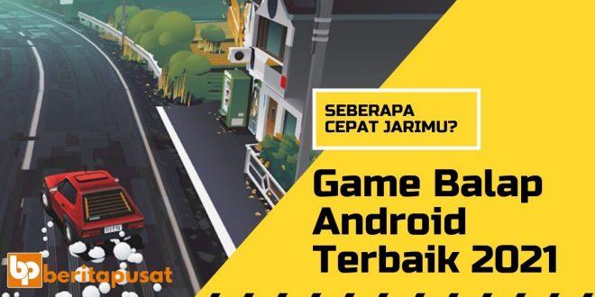 Game Balap Android Terbaik 2021